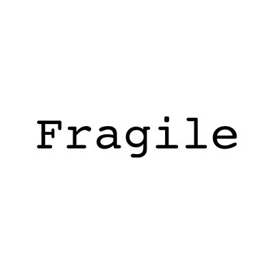 You can order this Fragile