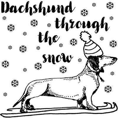 You can order this Dachshund Through the Snow